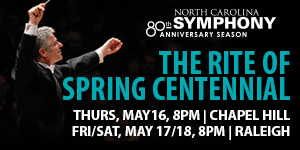 NC Symphony Presents The Rite of Spring on May 16-18, 2013 in Chapel Hill and Raleigh