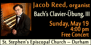 St. Stephen's in Durham presents Jacob Reed, organist, on May 19